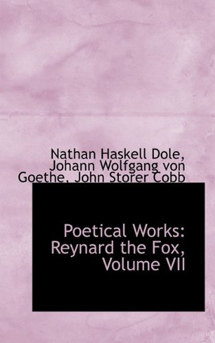 Poetical Works: Reynard the Fox, Volume VII