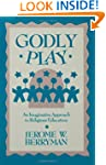 Godly Play: An Imaginative Approach T...