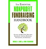 img - for [(Essential Nonprofit Fundraising Handbook: Getting the Money You Need from Government Agencies, Businesses, Foundations and Individuals)] [Author: Michael A. Sand] published on (August, 2009) book / textbook / text book