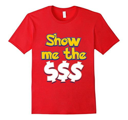 Mens-EmmaSaying-Show-Me-The-Money-Shirt-For-Proud-Greedy-People-Red