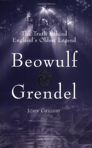 Beowulf and Grendel: The Truth Behind England's Oldest Legend
