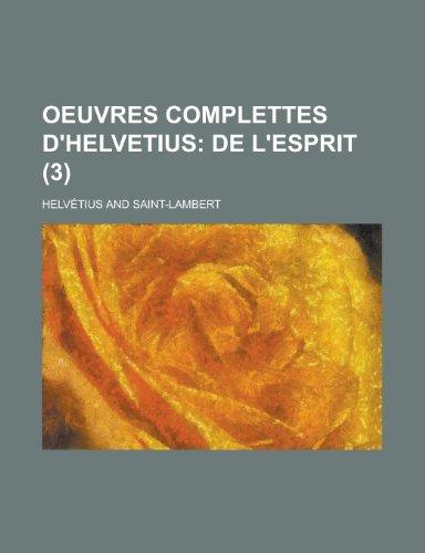 Oeuvres complettes d'Helvetius (3);  De l'esprit