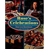 Rose's Celebrations ~ Rose Levy Beranbaum