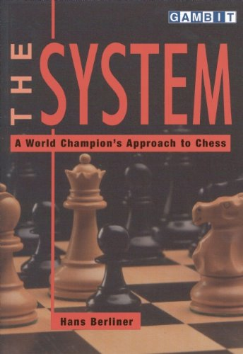 The system : a world champion's approach to chess - Hans Berliner