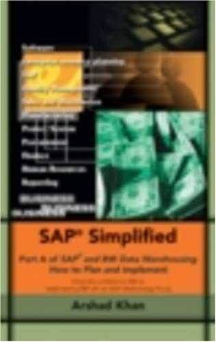 SAP Simplified: Part A of SAP and BW Data Warehousing How to Plan and Implement