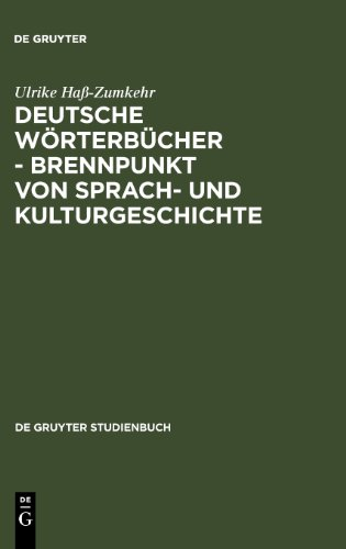 Deutsche Wörterbücher - Brennpunkt von Sprach- und Kulturgeschichte (Gruyter - de Gruyter Studienbücher) (de Gruyter Studienbuch)