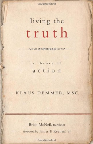 Living the Truth: A Theory of Action (Moral Traditions...