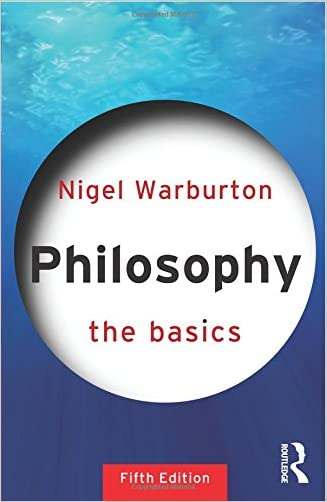 Philosophy: The Basics written by Nigel Warburton