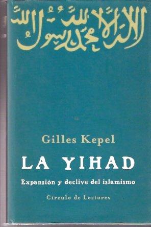 La yihad.: Expansión y declive del islamismo