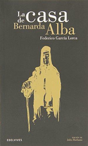 La casa Bernarda de Alba (Clásicos Hispánicos)