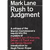 Rush to Judgment: A Critique of the Warren Commission's Inquiry into the Murders of President John F. Kennedy, Officer J. D. Tippit and Lee Harvey Oswald