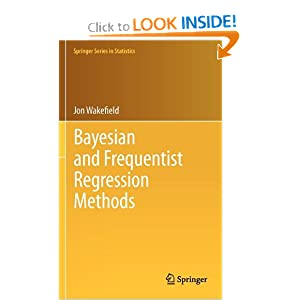 Bayesian and Frequentist Regression Methods (Springer Series in Statistics) Jon Wakefield