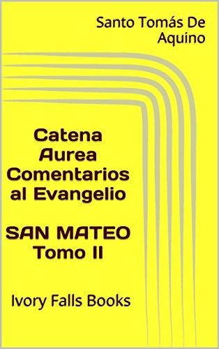 catena-aurea-comentarios-al-evangelio-san-mateo-tomo-ii-spanish-edition