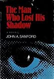 The Man Who Lost His Shadow (0809103370) by Sanford, John A.