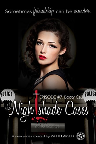 Booty Call: Episode Seven: The Nightshade Cases PDF