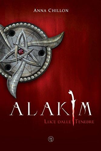 Alakim. Luce dalle Tenebre (Vol.1)