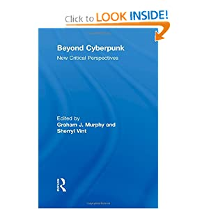 Beyond Cyberpunk: New Critical Perspectives (Routledge Studies in Contemporary Literature) by Graham J. Murphy and Sherryl Vint