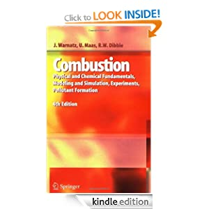 Combustion: Physical and Chemical Fundamentals, Modeling and Simulation, Experiments, Pollutant Formation J. Warnatz, Ulrich Maas and Robert W. Dibble