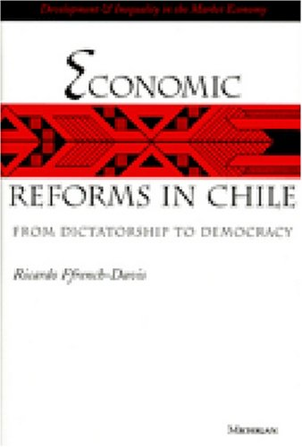 Economic Reforms in Chile: From Dictatorship to Democracy