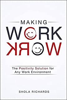 Book Cover: Making work work : the positivity solution for any work environment