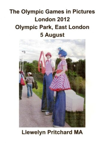 The Olympic Games in Pictures London 2012 Olympic Park, East London 5 August (Photo Albums) (Volume 17)  [Pritchard MA, Llewelyn] (Tapa Blanda)