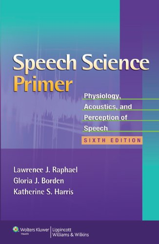 Speech Science Primer: Physiology, Acoustics, and...