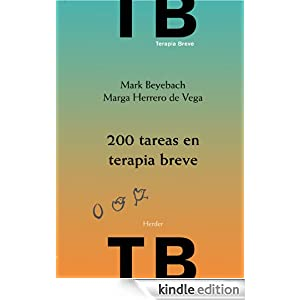 200 tareas en terapia breve: individual, familiar y de pareja (Spanish Edition) Beyebach Mark and Marga Herrero De La Vega