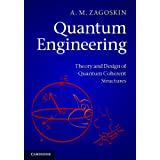 Quantum Engineering: Theory and Design of Quantum Coherent Structures