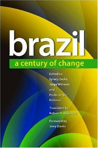 Brazil: A Century of Change (Latin America in...