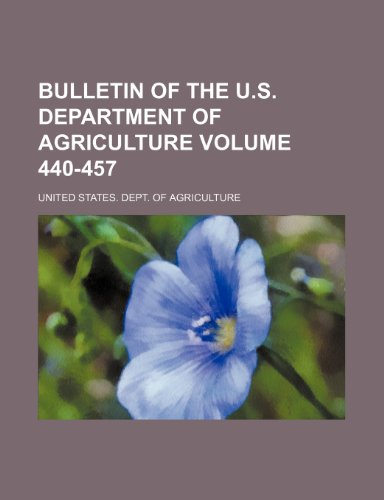 Bulletin of the U.S. Department of Agriculture Volume 440-457