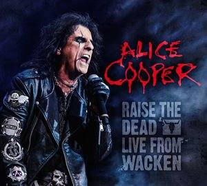 Alice Cooper - Raise the Dead: Live from Wacken (CD2) - Zortam Music