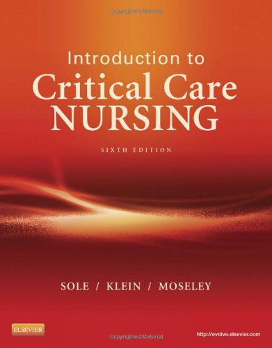 Introduction to Critical Care Nursing, 6e (Sole, Introduction to...