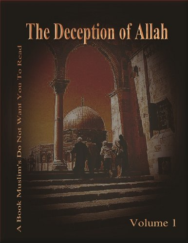 The Deception of Allah Volume 1 (study in depth of Islam, investigating Muhammad and Islam, volume 1, by Christian Prince