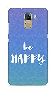 AMEZ be happy Back Cover For Huawei Honor 7