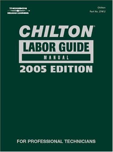 Chilton 2005 Labor Guide Manual: (1981-2005) (Chilton Domestic & Import Labor Manual Guides)