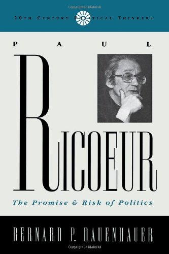 Paul Riciur: The Promise and Risk of Politics (20th Century Political Thinkers)