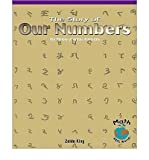 img - for The Story of Our Numbers: The History of Arabic Numerals (Math for the Real World) book / textbook / text book
