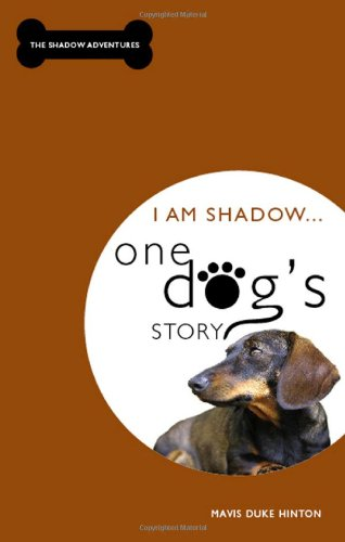 I Am Shadow... One Dog's Story (Shadow Adventures)