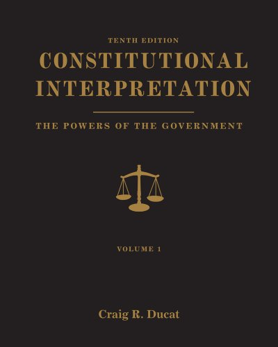 Constitutional Interpretation: Powers Of Government, Volume 1 front-997697