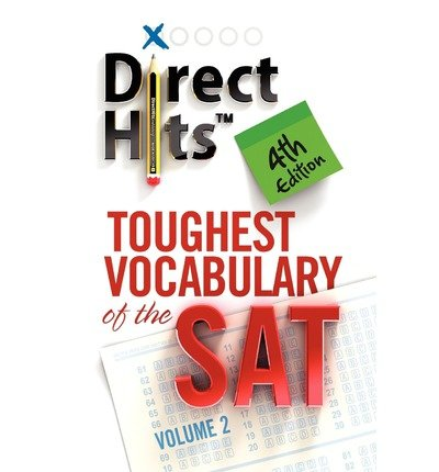 [(Direct Hits Toughest Vocabulary of the SAT: 4th Edition )] [Author: Direct Hits] [Dec-2011] (Direct Hits Toughest Vocabulary compare prices)