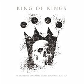 King of Kings (feat. Moses Rockwell & P.So The Earth Tone King)