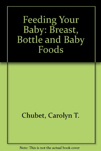 Feeding Your Baby: Breast, Bottle And Baby Foods front-21107