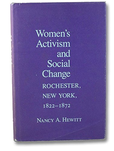 Women's Activism and Social Change: Rochester, New York, 1822-72