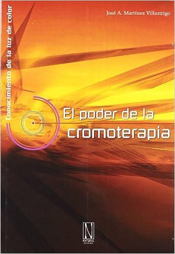 El poder de la Cromoterapia, de José A. Martínez Villastrigo