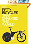 Fifty Bicycles That Changed The World...