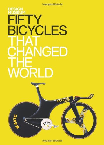 Fifty Bicycles That Changed The World (Design