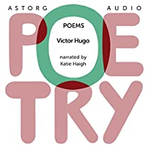Poems by Victor Hugo Audiobook by Victor Hugo Narrated by Katie Haigh