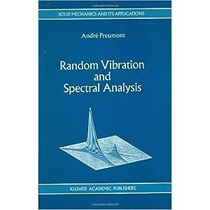 【クリックで詳細表示】Random Vibration and Spectral Analysis/Vibrations al-atoires et analyse spectral (Solid Mechanics and Its Applications) [ハードカバー]