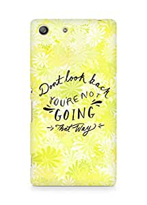 AMEZ dont look back you are not going that way Back Cover For Sony Xperia M5
