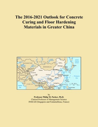 the-2016-2021-outlook-for-concrete-curing-and-floor-hardening-materials-in-greater-china